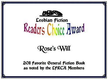 Lesbian Fiction Readers' Choice Award for Favorite General Fiction goes to Rose's Will